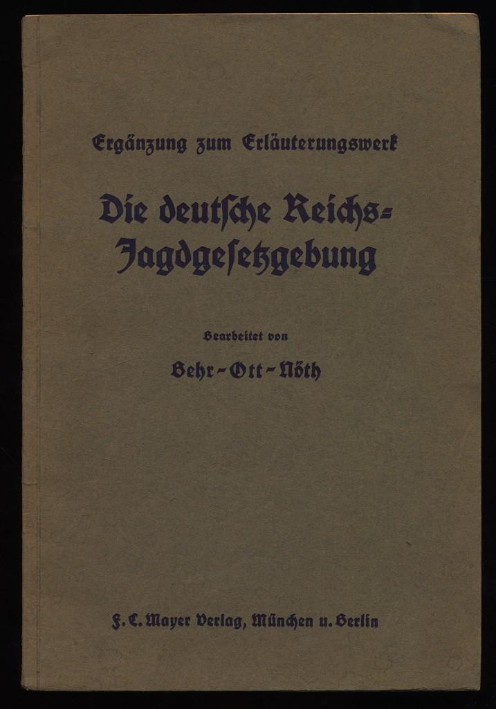 Die deutsche Reichsjagdgesetzgebung. Ergänzung zum Erläuterungswerk.