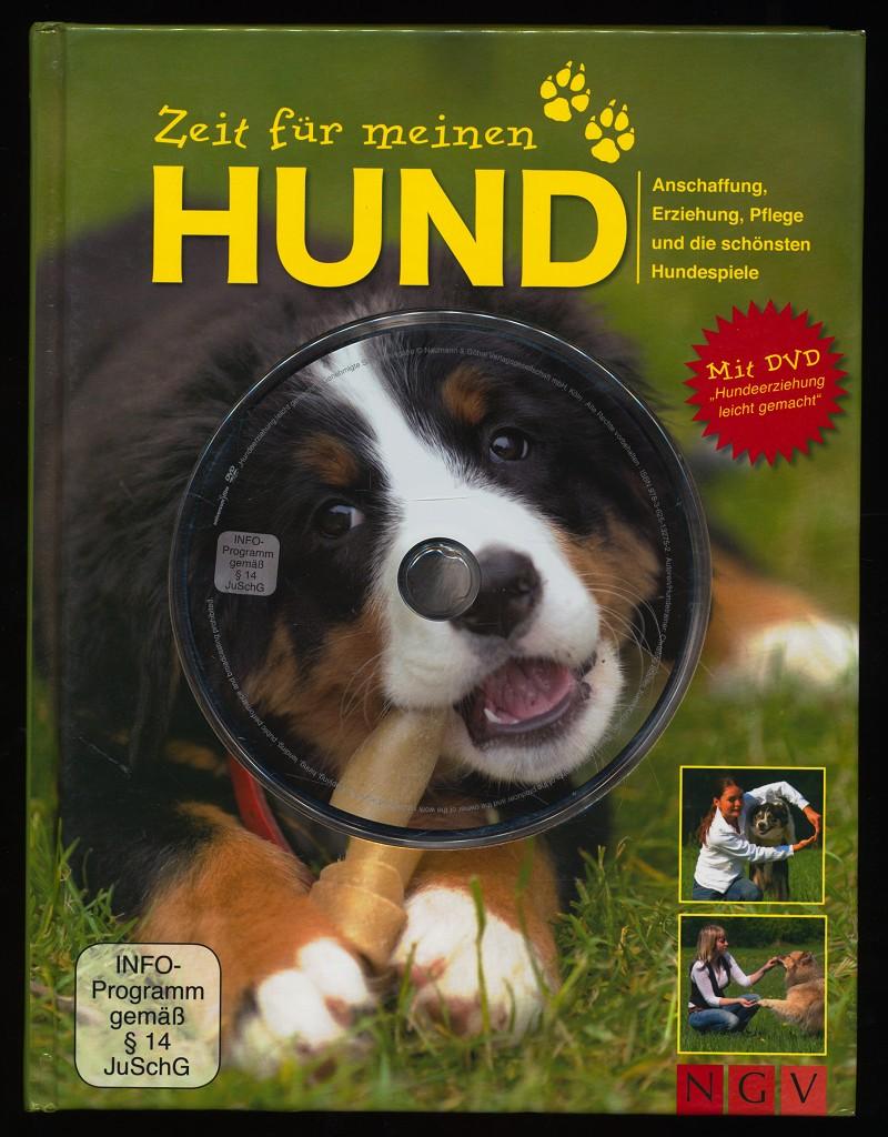 """Zeit für meinen Hund : Anschaffung, Erziehung, Pflege und die schönsten Hundespiele. Mit DVD """"Hundeerziehung leicht gemacht"""""""