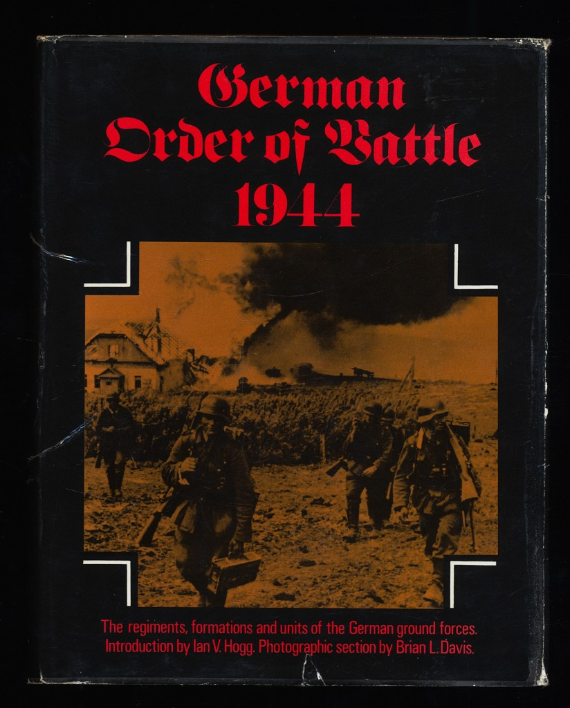 Hogg, Ian V.: German Order of Battle 1944 : The Regiments, formations and units of the German ground forces.