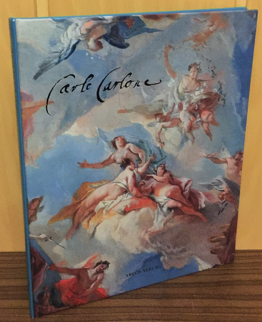 Carlo Carlone 1686 - 1775 : Der Ansbacher Auftrag [Ausstellung der Bayerischen Verwaltung der Staatlichen Schlösser, Gärten und Seen, Museumsabteilung, in der Residenz Ansbach, 27. September bis 11. November 1990]