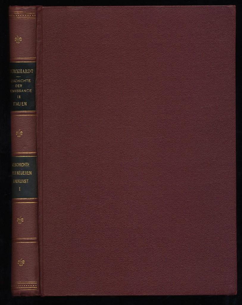 Geschichte der Renaissance in Italien. Geschichte der neueren Baukunst, Band 1 7., unveränd. Aufl.,