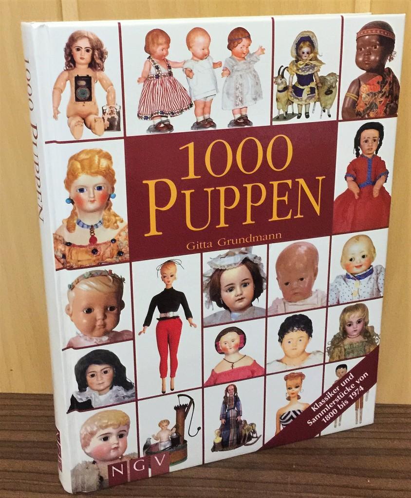1000 Puppen. Klassiker und Sammlerstücke von 1800 bis 1974