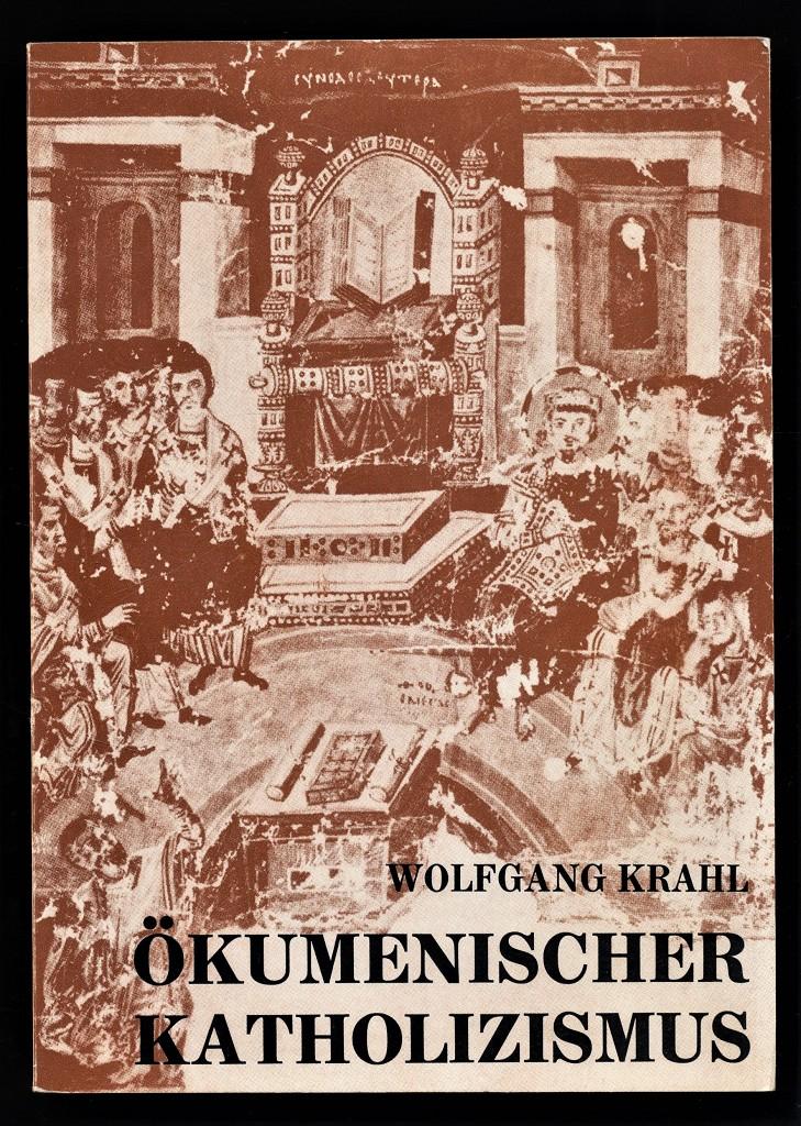Ökumenischer Katholizismus : Alt-katholische Orientierungspunkte u. Texte aus 2 Jahrtausenden.
