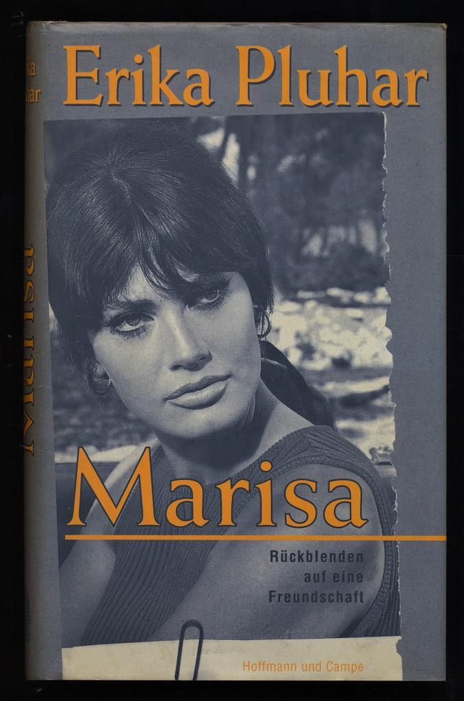 Marisa : Rückblenden auf eine Freundschaft. 1. Aufl.,