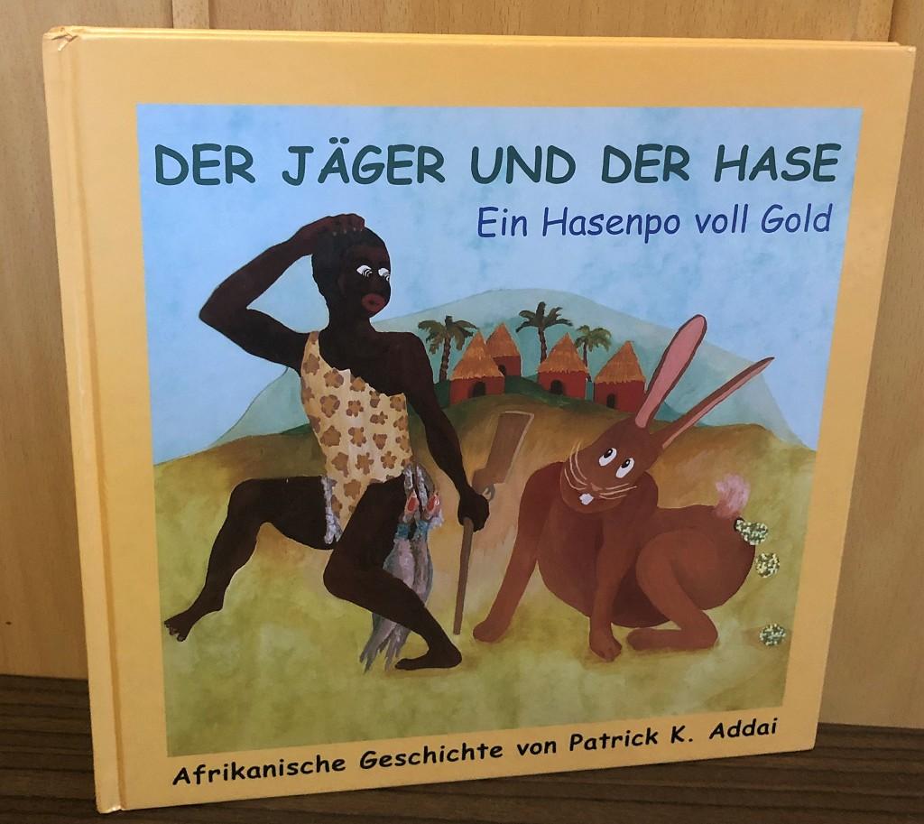 Der Jäger und der Hase. Ein Hasenpo voll Gold. Afrikanische Geschichte (SIGNATUR)