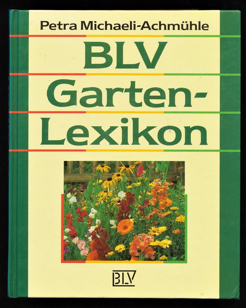 """BLV-Garten-Lexikon. Sonderausg. von """"Gartenpraxis von A - Z"""""""