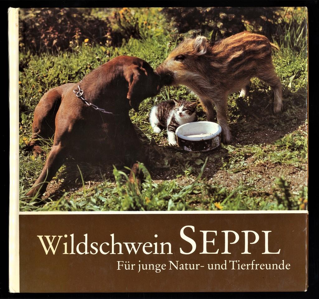 Wildschwein Seppl. Für junge Natur- u. Tierfreunde fotografiert u. aufgeschrieben.