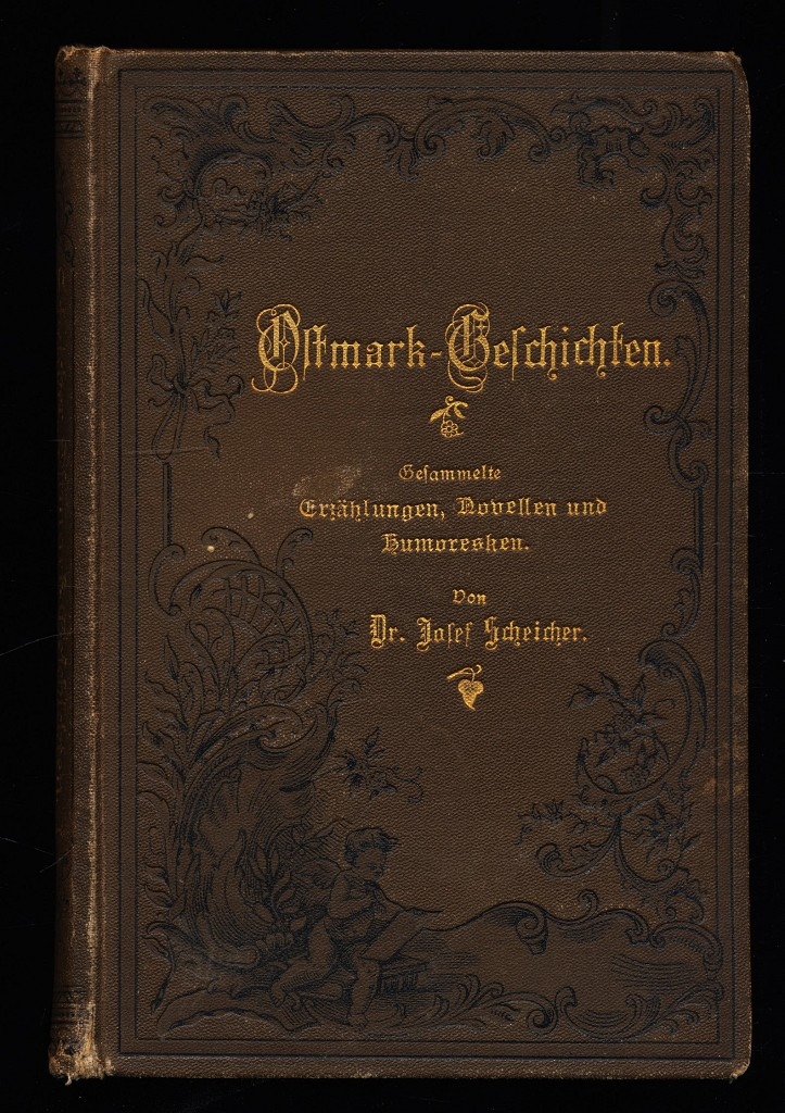 Ostmark-Geschichten. Gesammelte Erzählungen, Novellen und Humoresken, Bd. 1. Für Hütte und Palast. Sammlung gediegener österreichischer Unterhaltungsschriften, XII. Band.