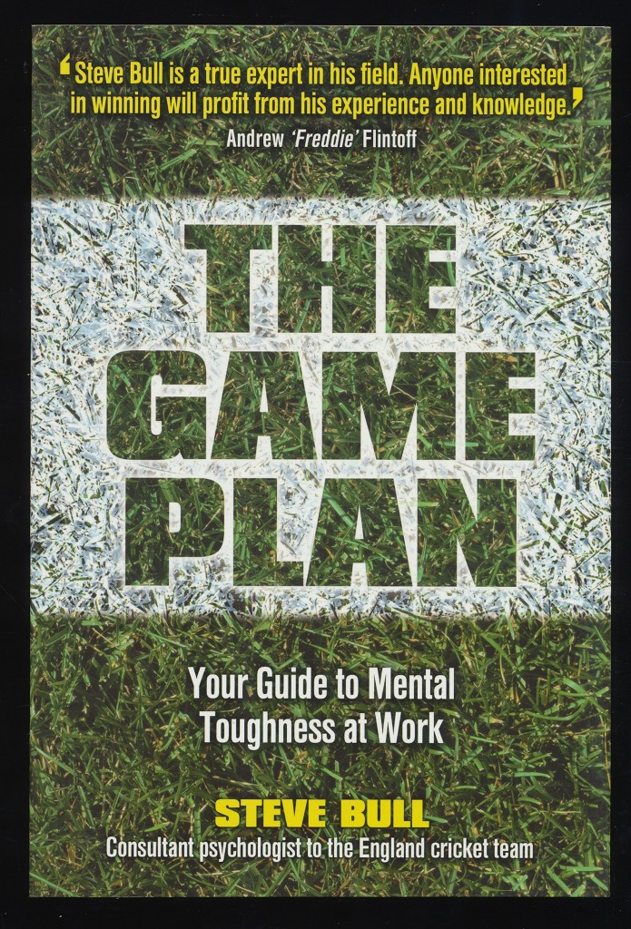 The Game Plan : Your guide to mental toughness at work. 1. Aufl.,