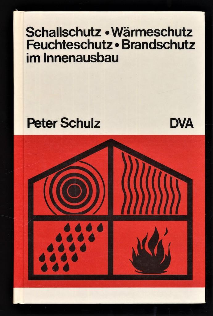Schallschutz, Wärmeschutz, Feuchteschutz, Brandschutz im Innenausbau. 3., neubearb. u. erw. Aufl.,