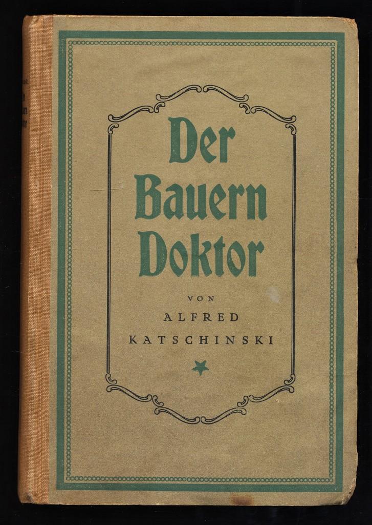 Der Bauerndoktor : Ein Ostlandroman.