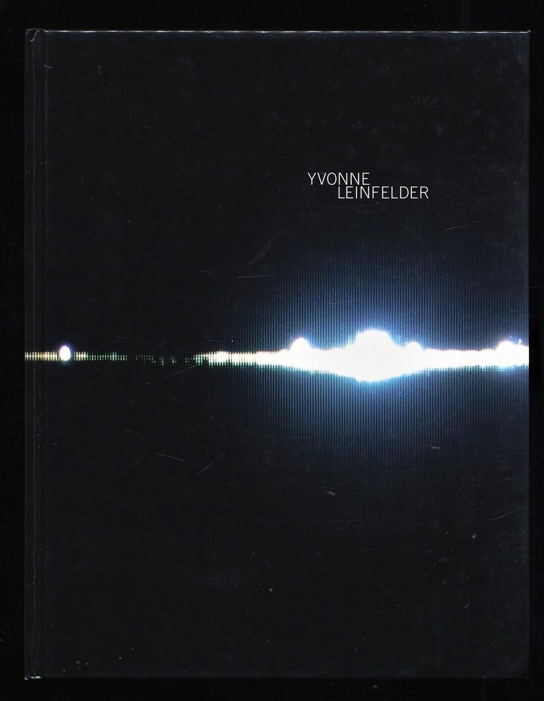 Yvonne Leinfelder : Die Kuh, der Spalt und ein Hase. Arbeiten 2002 bis 2005