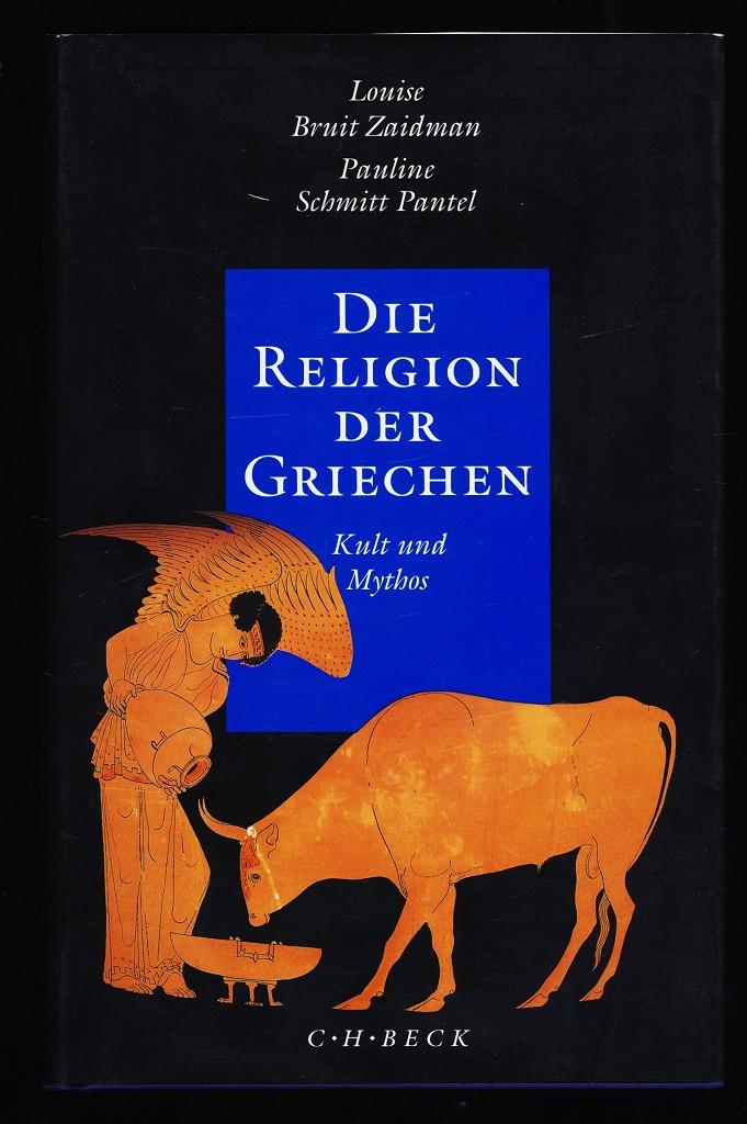 Die Religion der Griechen : Kult und Mythos.