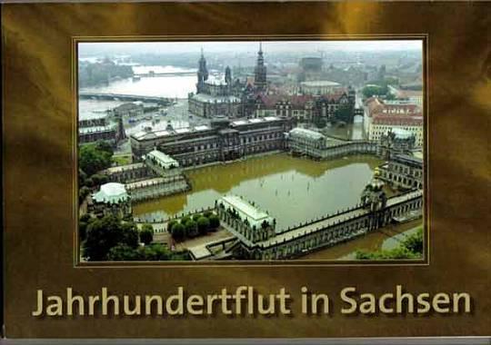 Jahrhundertflut in Sachsen. Eine Bildchronik der Hochwasserkatastrophe 2002. 2. Aufl.,