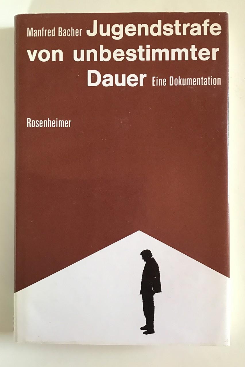 Jugendstrafe von unbestimmter Dauer : ein authent. Bericht. 1. Auflage