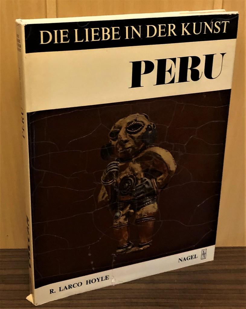 Die Liebe in der Kunst : Peru, Checan. Studie über die erotischen Darstellungen in der peruanischen Kunst (Verschwiegene Schätze Band 6) 2. Ausg.,