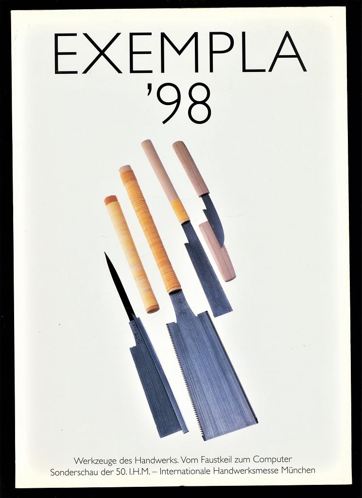 Nickl, Peter und Andrea Feuchtmayr: Exempla 98 : Werkzeuge des Handwerks. Vom Faustkeil zum Computer. Sonderschau der 50. Internationalen Handwerksmesse München vom . 7.-15. März 1998