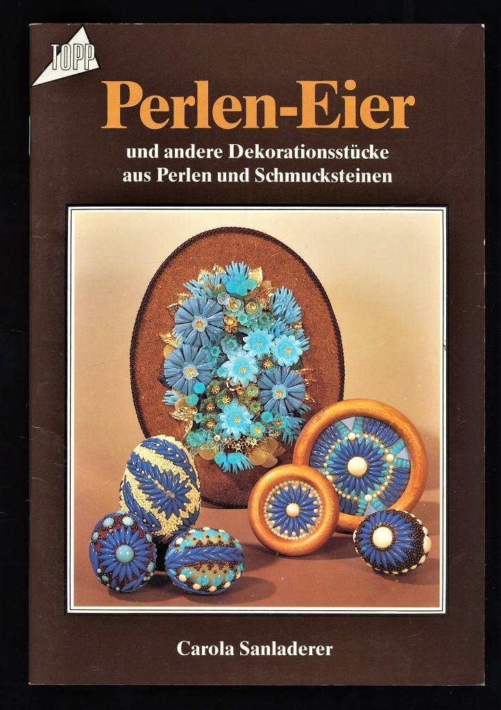 Perlen-Eier und andere Dekorationsstücke aus Perlen und Schmucksteinen. Reihe Topp. 1. Aufl.,