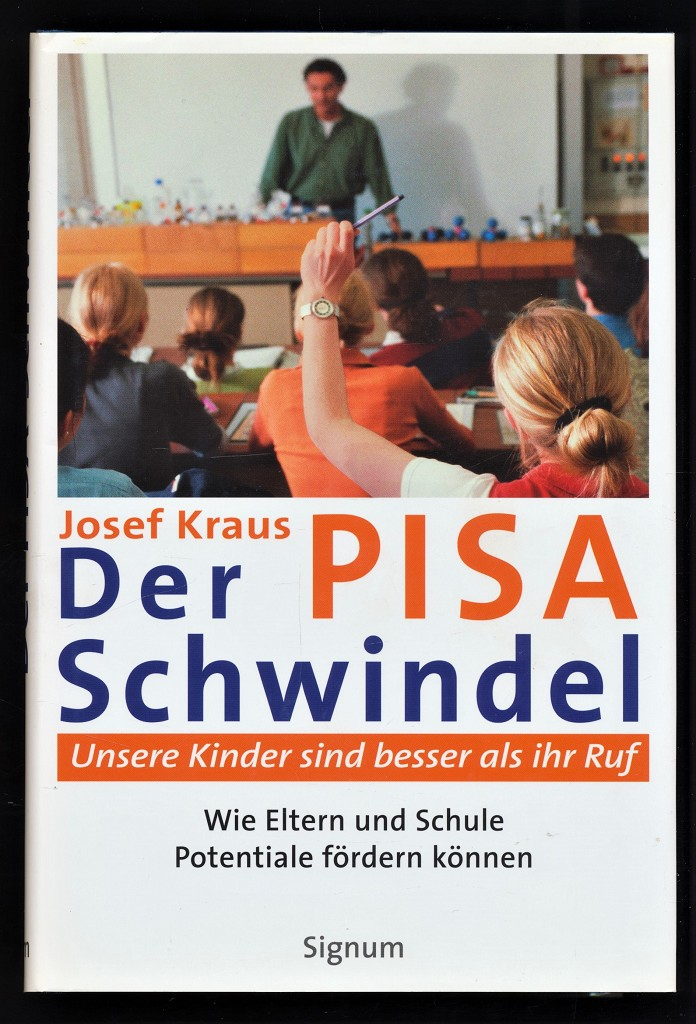 Der Pisa-Schwindel : Unsere Kinder sind besser als ihr Ruf. Wie Eltern und Schule Potentiale fördern können.