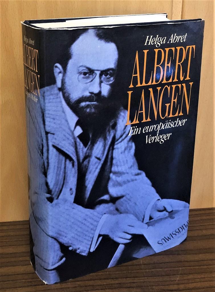 Albert Langen. Ein europäischer Verleger.