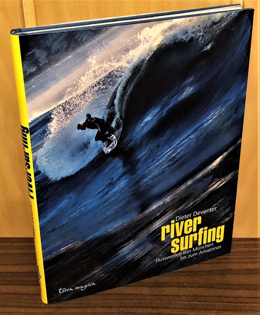 River surfing : Flusswellen von München bis zum Amazonas. Terra magica