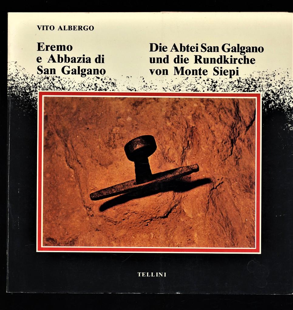 Eremo e Abbazia di San Galgano [ital. u. dt.] : Die Abtei San Galgano und die Rundkirche von Monte Siepi.