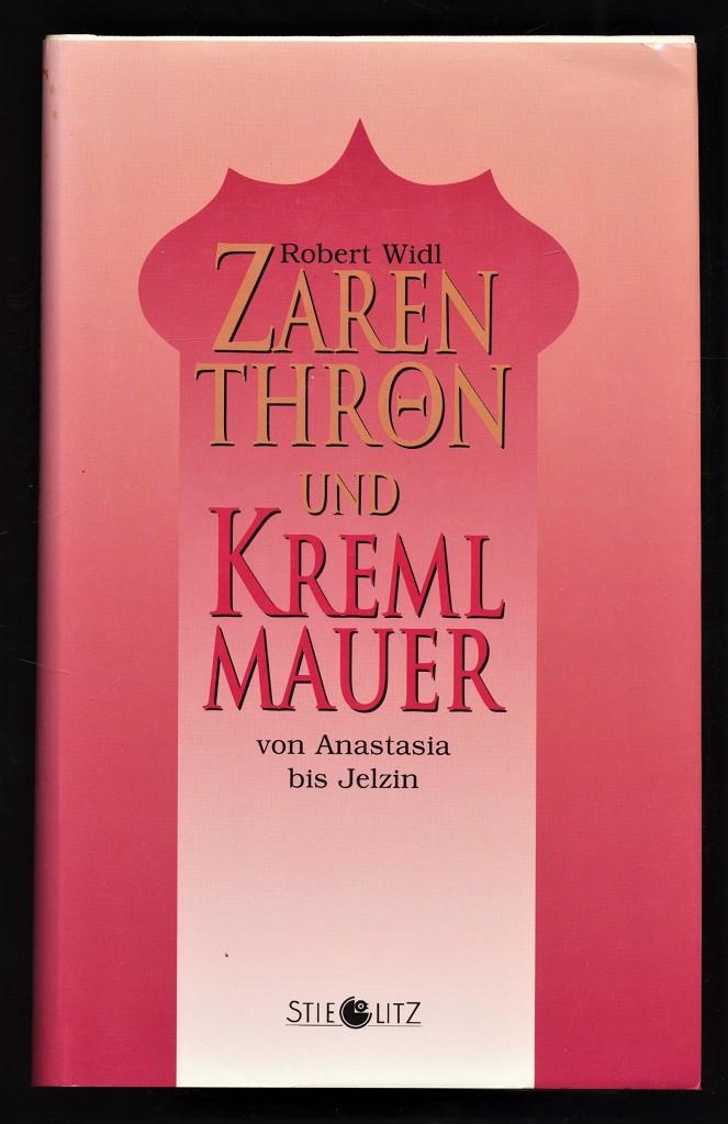 Zarenthron und Kremlmauer von Anastasia bis Jelzin.