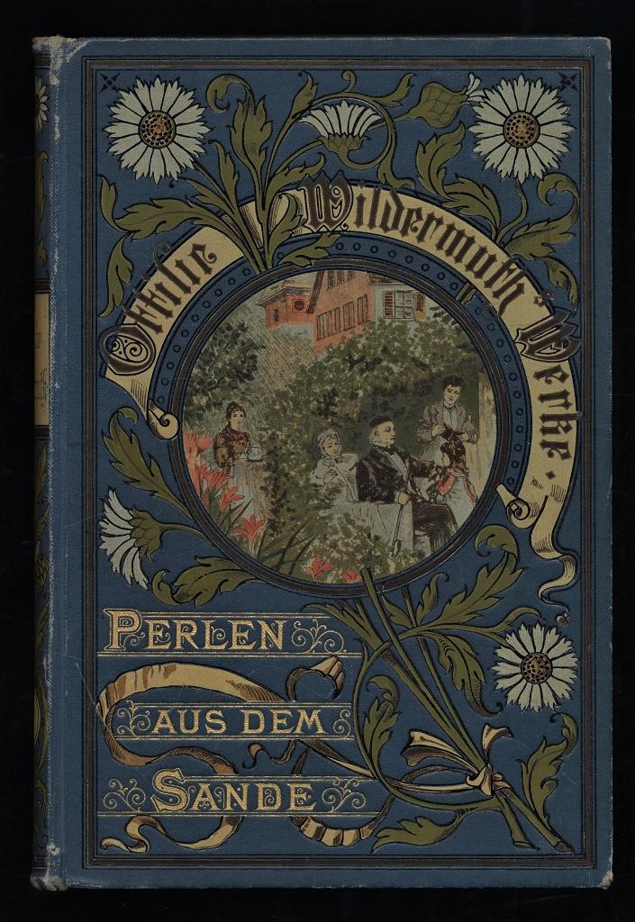 Perlen aus dem Sande : Erzählungen. Ottilie Wildermuths Gesammelte Werke, Band 10 1. Aufl.,