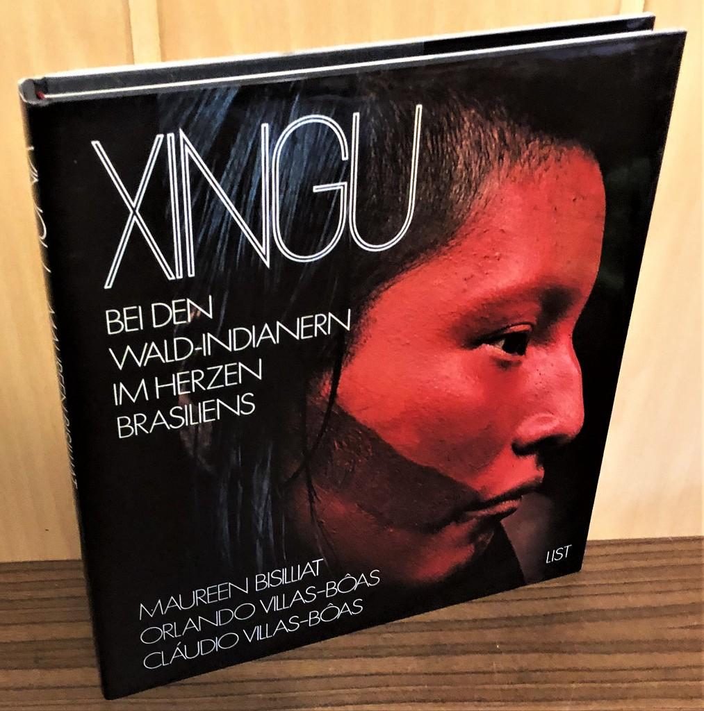 Xingu : Bei den Wald-Indianern im Herzen Brasiliens. Fotos von Maureen Bisilliat. Text von Orlando Villas-Bôas u. Cláudio Villas-Bôas.