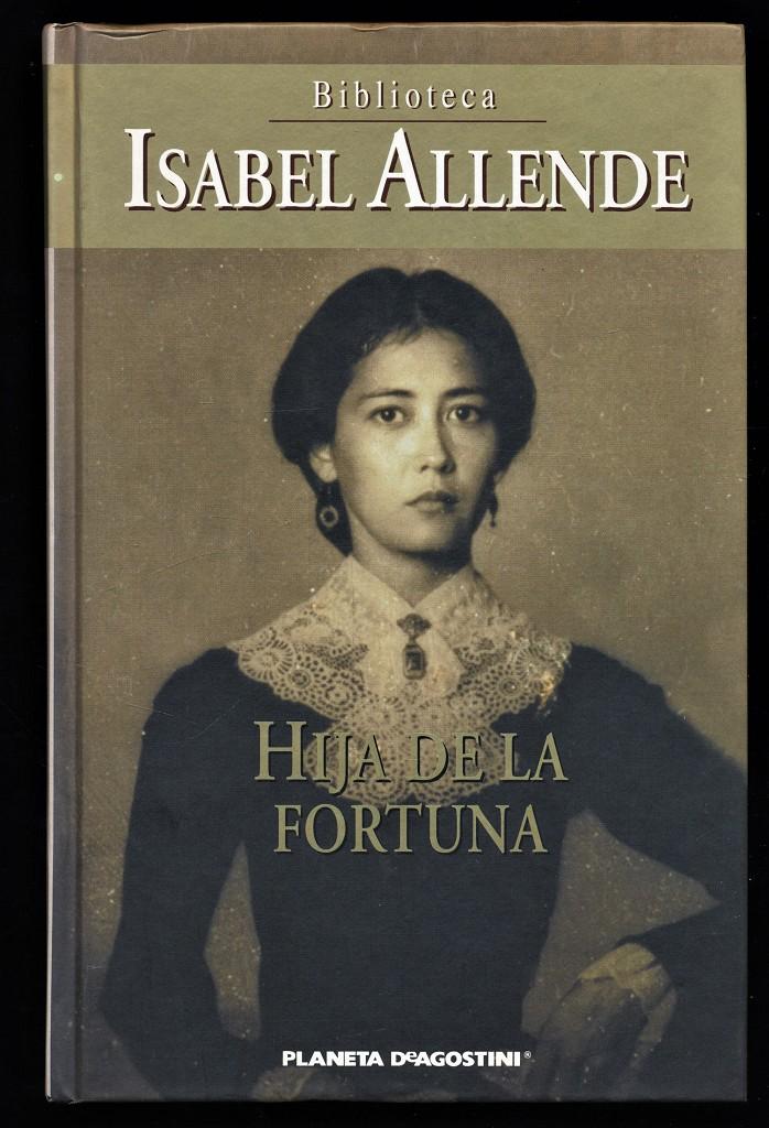 Hija de la fortuna : Isabel Allende.