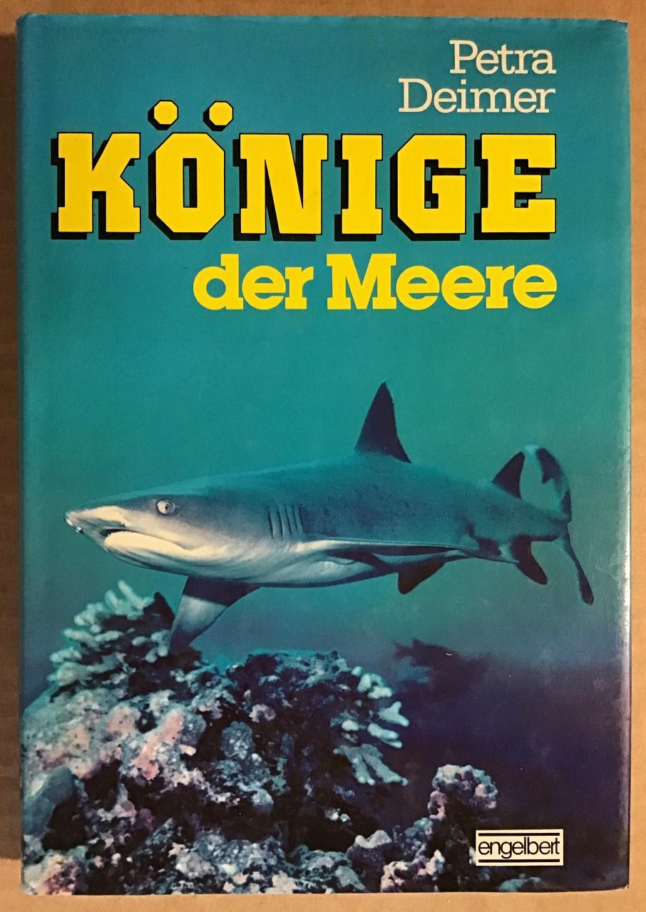 Könige der Meere. Petra Deimer 1. Aufl.