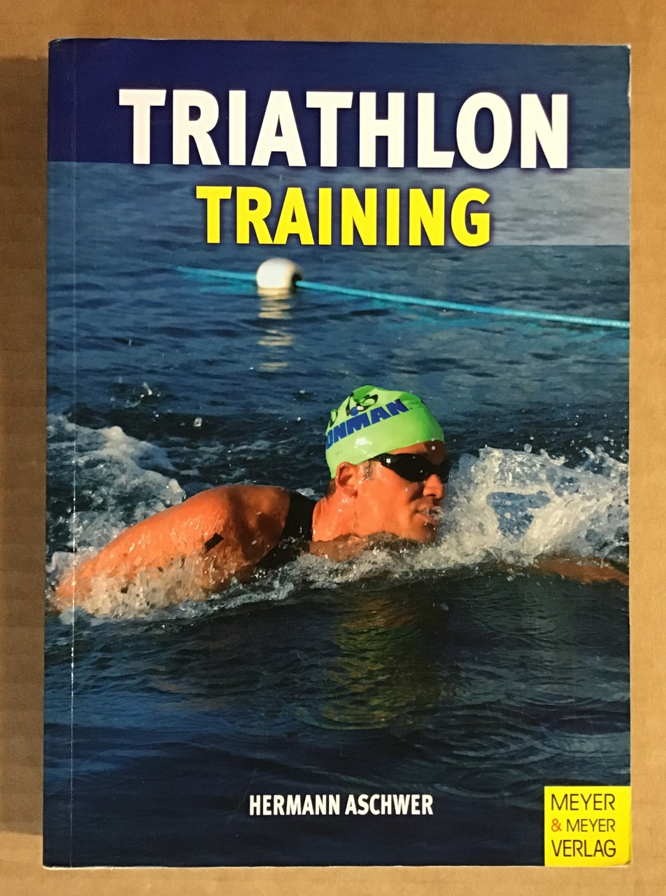 Triathlontraining : Vom Jedermann zum Ironman. 6., überarb. Aufl.,