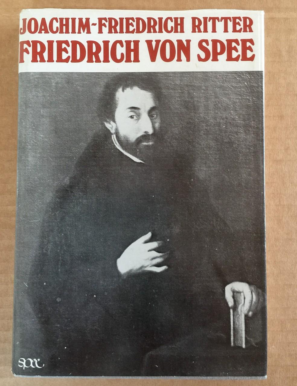 Ritter, Joachim-Friedrich: Friedrich von Spee : 1591 - 1635, Ein Edelmann, Mahner u. Dichter. 1.Aufl.