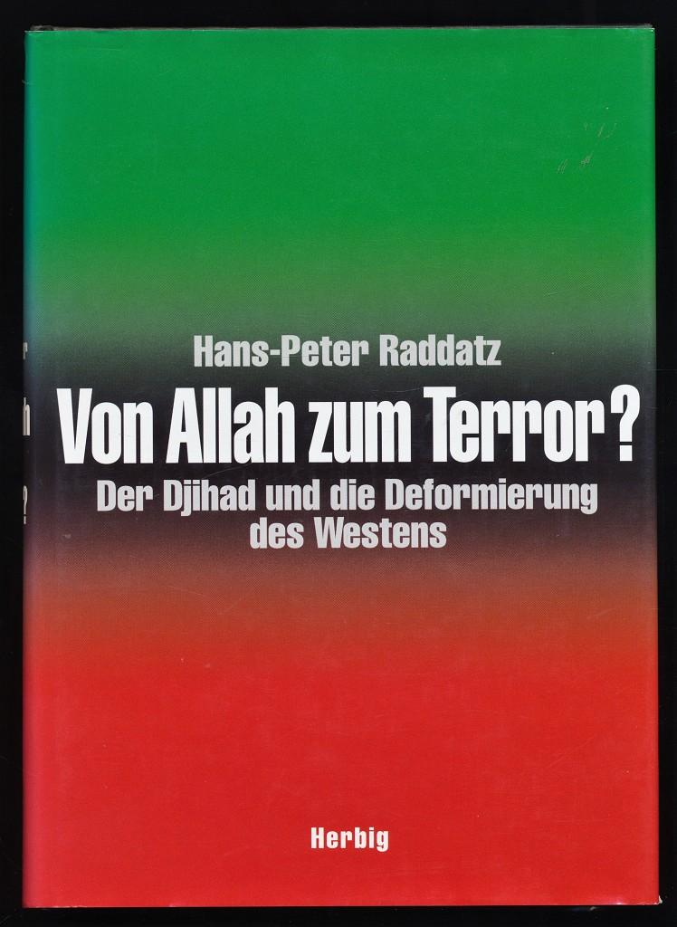 Von Allah zum Terror? Der Djihad und die Deformierung des Westens. 2. Aufl.