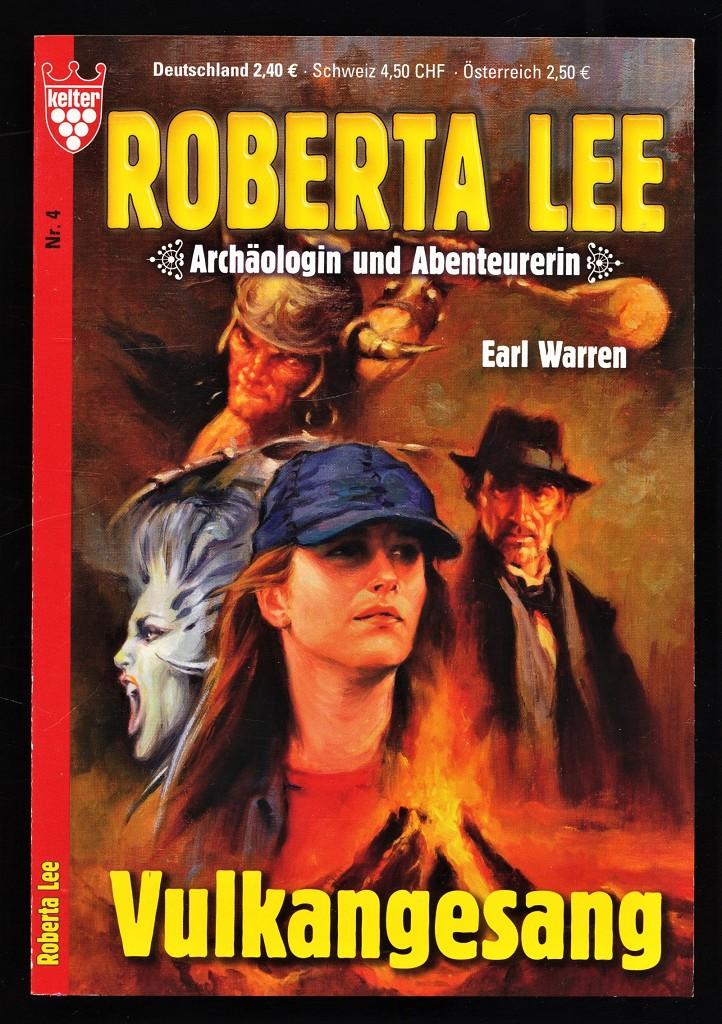 Vulkangesang : Roman. Kelter Nr. 4, Roberta Lee : Archäologin und Abenteurerin.