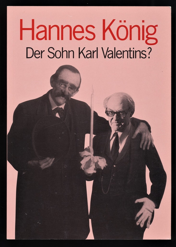 Hannes König - der Sohn Karl Valentins? Dieser Band erscheint anlässlich der gleichnamigen Ausstellung, die im Valentin-Musäum vom 4. Oktober 1994 bis 2. Februar 1995 gezeigt wird.