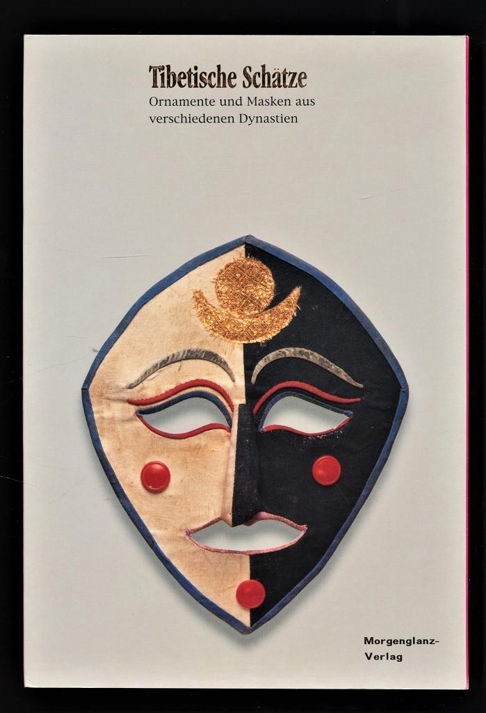 Tibetische Schätze : Ornamente und Masken aus verschiedenen Dynastien. 1. Aufl.,
