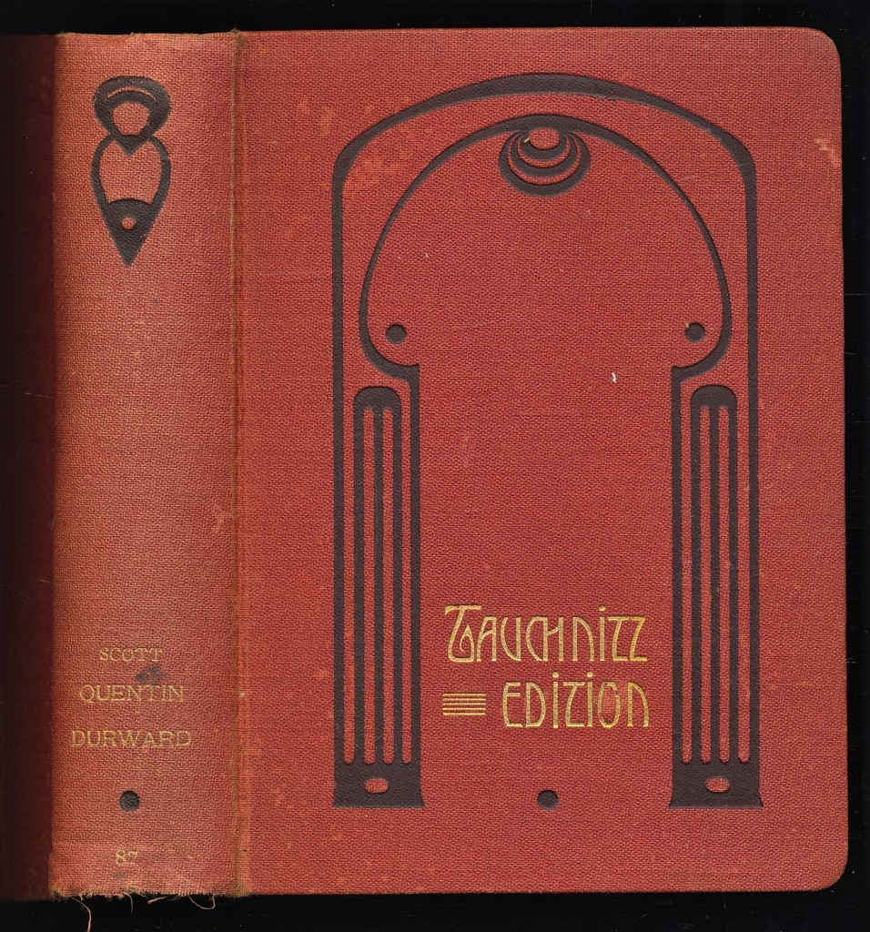 Scott, Sir Walter: Quentin Durward : Tauchnitz Edition Vol. 87 Copyright Edition.