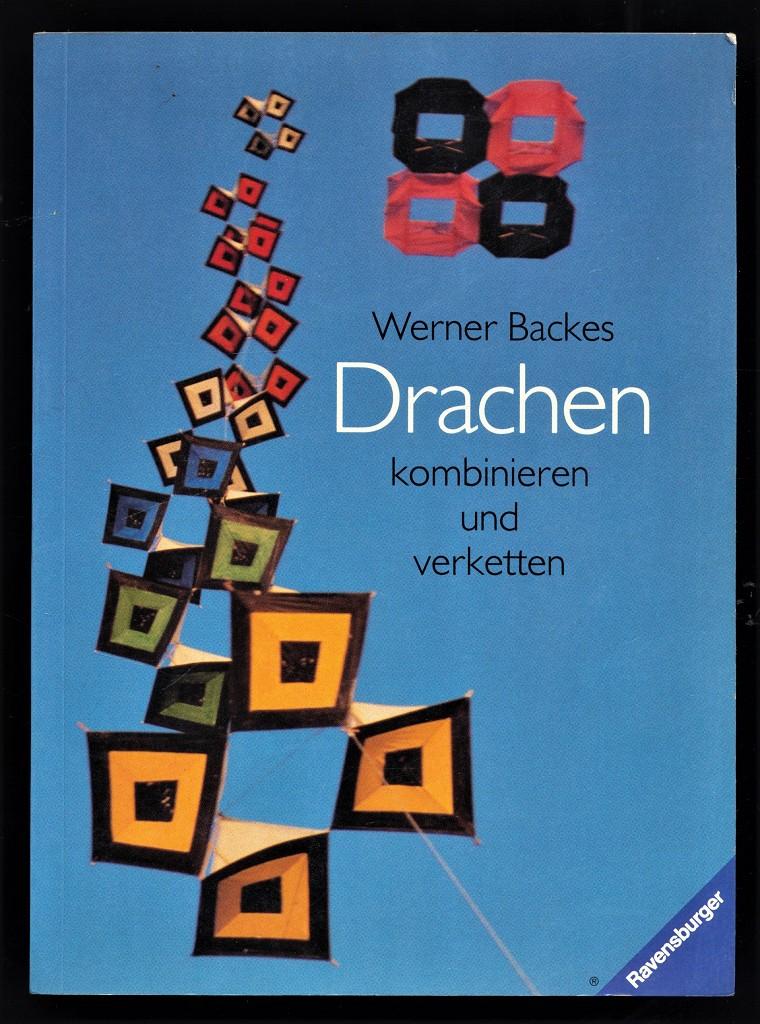 Backes, Werner: Drachen kombinieren und verketten.