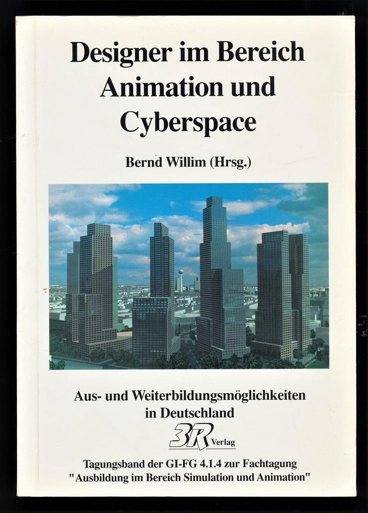 Designer im Bereich Animation und Cyberspace : Aus- und Weiterbildungsmöglichkeiten in Deutschland [Tagungsband zur Fachtagung