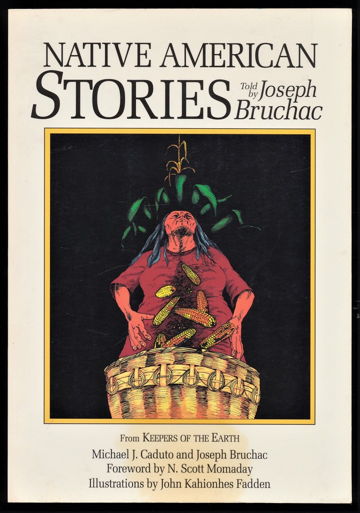 """Native American Stories : From """"Keepers of the Earth"""" by Michael J. Caduto and Joseph Bruchac"""