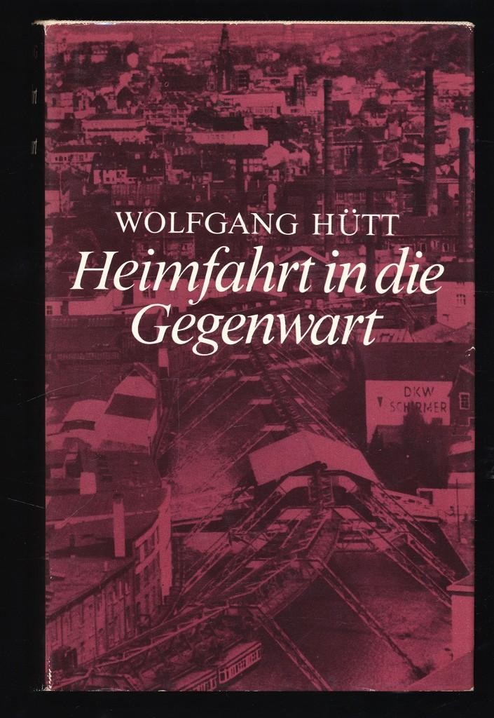 Heimfahrt in die Gegenwart : Ein Bericht. 1. Aufl.,