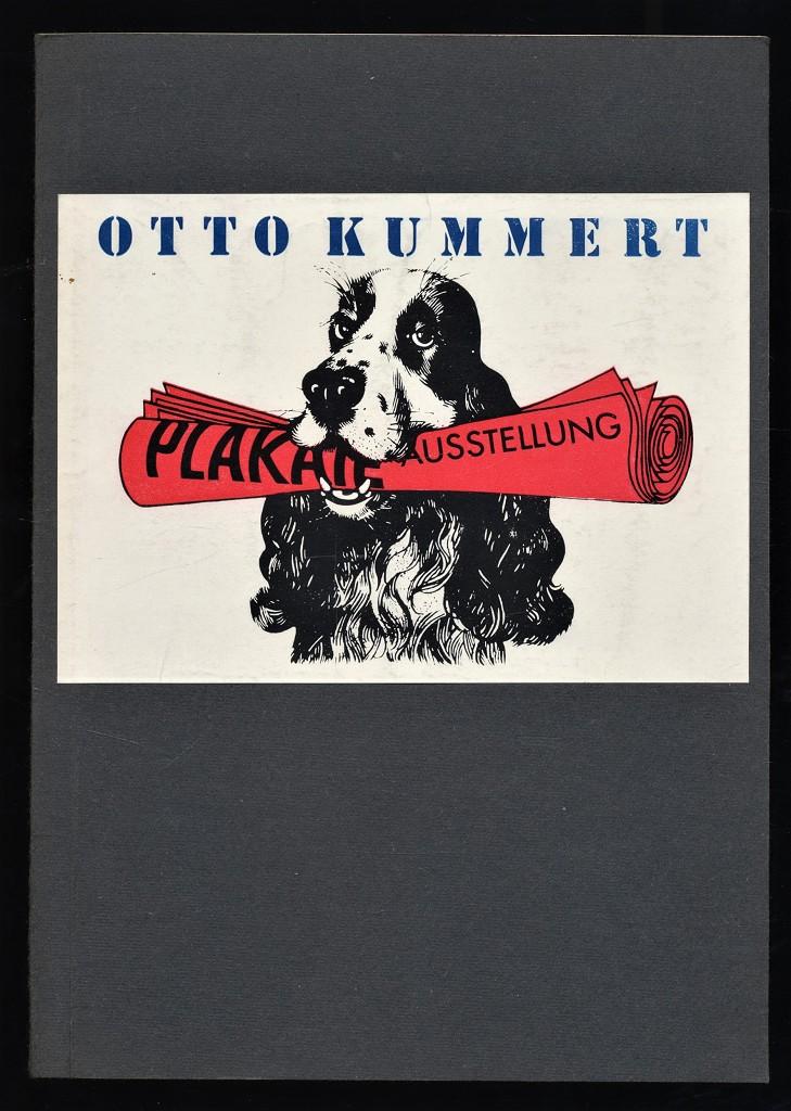 """Otto Kummert : Plakate - Plakatedition Nr. 7 [Die Ausstellung """"Otto Kummert - Plakate"""" findet vom 2. Dez. 1983 bis zum 5. Febr. 1984 im Kabinett der Kunstsammlung Cottbus statt]"""