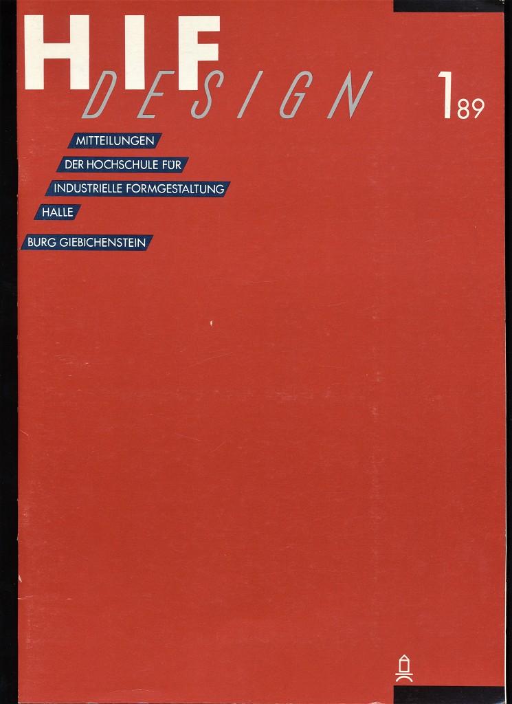 HIF Design - Die Burg 1/89 : Mitteilungen, Burg Giebichenstein, Hochschule für Kunst und Design, Halle (Saale)