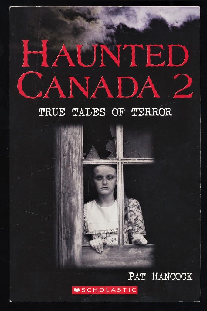 Haunted Canada 2 : True Tales of Terror.
