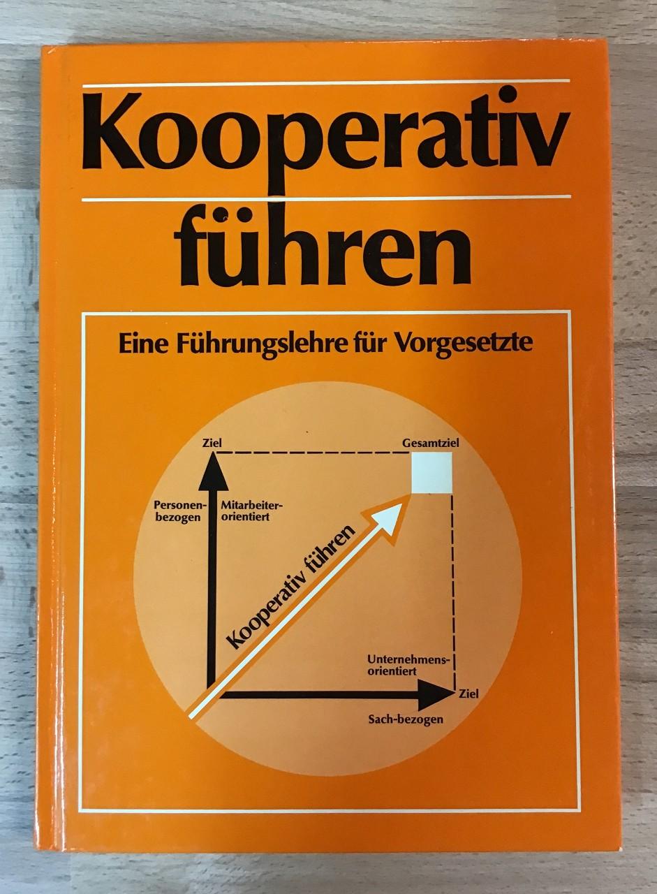 Kooperativ führen : Ein Führungslehre für Vorgesetzte. 2. Auflage