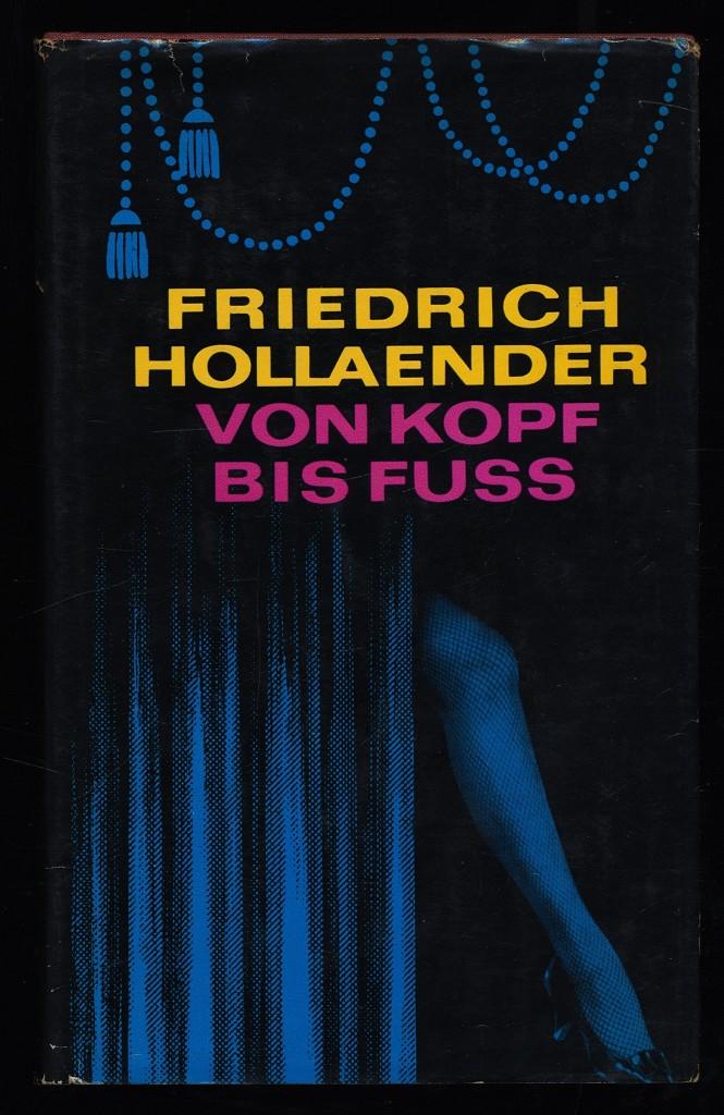 Von Kopf bis Fuss : Mein Leben mit Text und Musik.