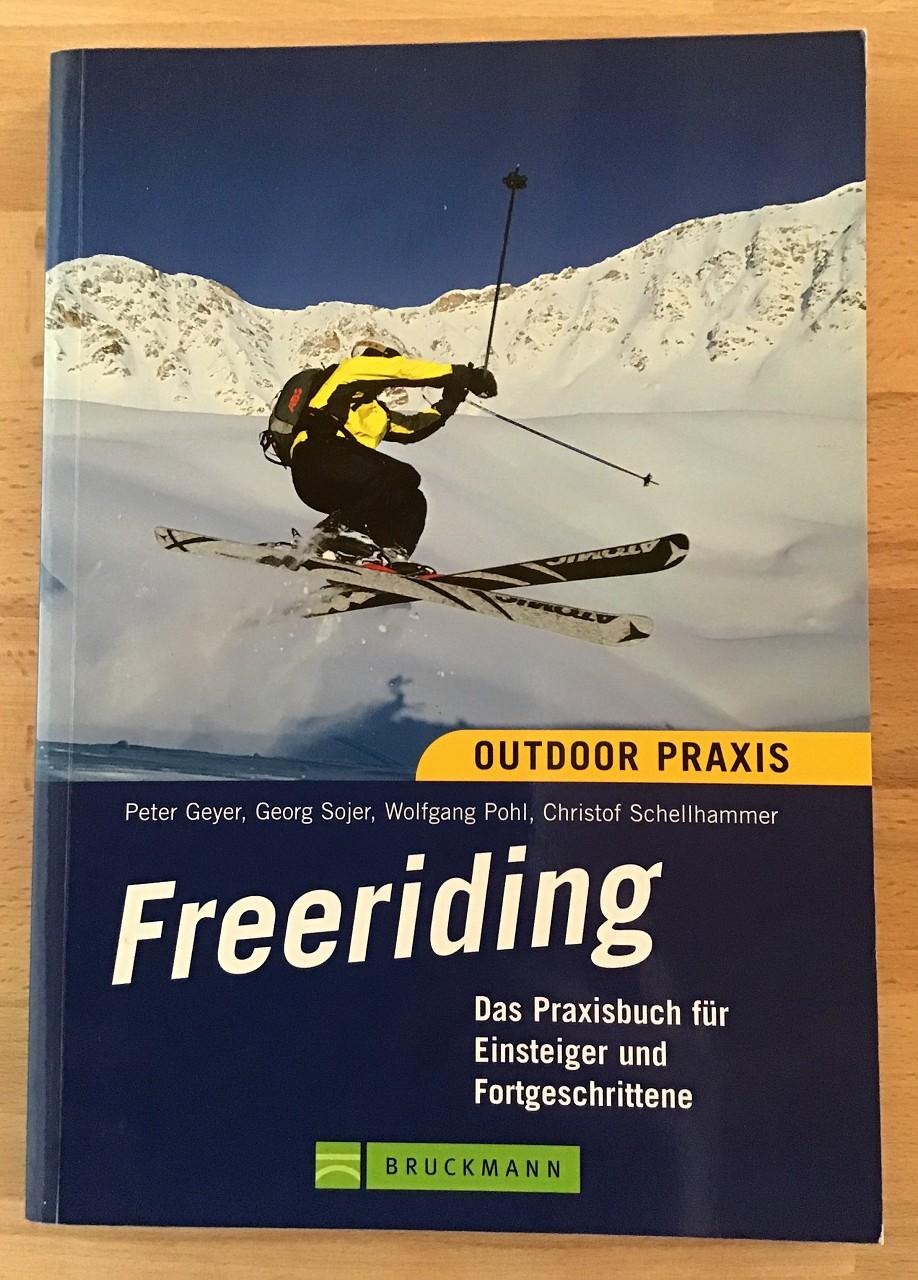 Freeriding : Das Praxisbuch für Einsteiger und Fortgeschrittene.