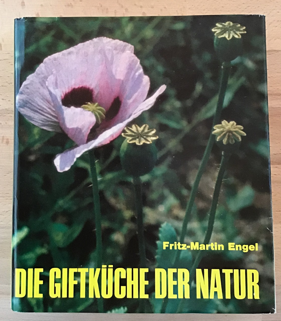 Die Giftküche der Natur : Eine Natur und Kulturgeschichte der Giftgewächse unserer Erde.