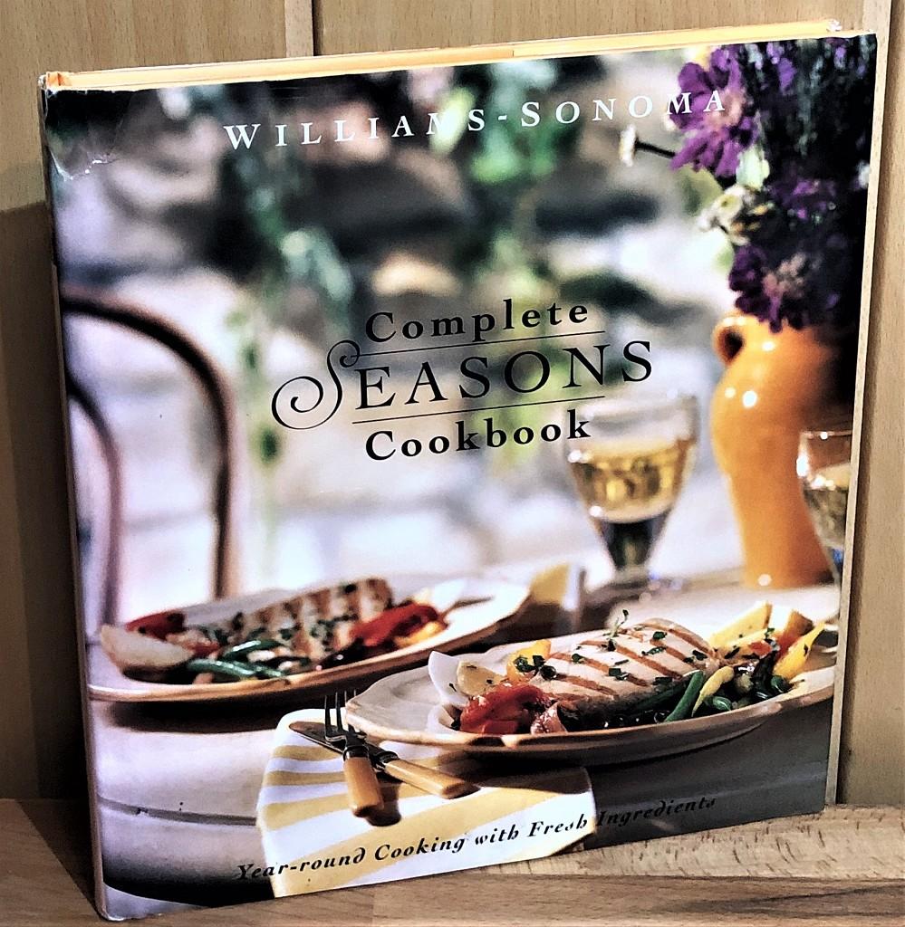 Complete Seasons Cookbook : Williams-Sonoma Seasonal Celebration - Spring, Summer, Autumn, and Winter